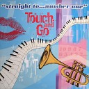Touch - Straight To Number One