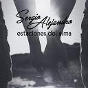 Sergio Alejandro - Si Hoy No Pudo Ser
