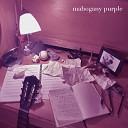 Mahogany Purple - Still Loving You