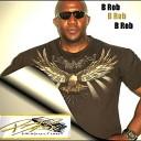 B Rob - Win Take No Prisoners