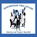 Wendy Lee Taylor Quartet - Puttin on the Ritz