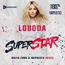 Loboda - Superstar \(Kolya Funk \& Mephisto Remix\)