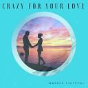 warren stephens - Crazy for Your Love