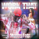 Skinny Fats - Work That