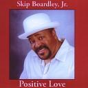 Skip Boardley Jr - You Got the Key