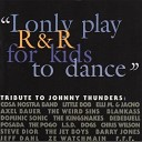 """Tribute To Johnny Thunders: """"i Only Play R & R For Kids To Dance..."""
