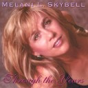 Melani L Skybell - They Can t Take That Away From Me