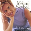 Melani L Skybell - You Better Love Me While You May