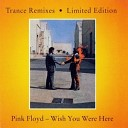 Pink Floyd - Wish You Were Here (trance atmosfear mix)