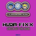 Huda Hudia DJ Fixx - Check Out The Hook Original