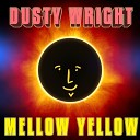 Dusty Wright - Mellow Yellow