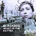 Slackdog - Heart of the Matter