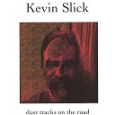 Kevin Slick - Running up that Hill