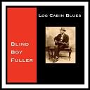 Blind Boy Fuller - Ain T It a Crying Shame Original Mix