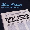 Slim Chance Blues Rhythm Revue - Fast Dance Romance