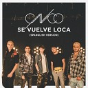 Se Vuelve Loca (Spanglish Version)