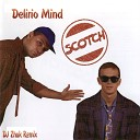Scotch - Delirio Mind DJ Zhuk Remix
