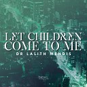 SIBKL feat Dr Lalith Mendis - Let the Children Come to Me