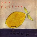 Small Factory - Junky On a Good Day