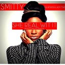 Smitty feat Boss Lady Tab - She Real Wit It feat Boss Lady Tab