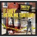 Smitty - If They Merk Me Tonite