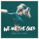 Long Way Home - We Are the Ones