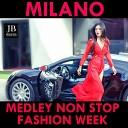 Milano Fashion Week Medley: A Drop on You / Be Inside / Hot Loun...