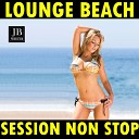 Lounge Beach Session Medley: A Drop on You / Be Inside / Hot Lou...
