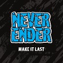 Never Ender - Hard Liquor and a Masochist