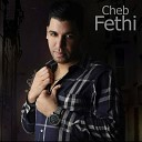 Cheb Fethi Manar - Ki Smahti Fiya