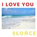 I Love You - Koniec Sezonu S o ce