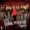 The Dirk Wayne Band - Give It Away