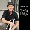 Andy Nelson - Live Big