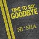 Ni sha - Goodbye