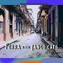 Ferra the Tango Cats - Historia de un Amor
