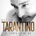 Matteo Tarantino - Il tempo se ne va