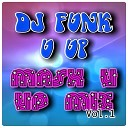 Dj Funk U Up - To Rock Around Mashup Mix Pt 8 You Ain t Got No Life No Nuthin Remix