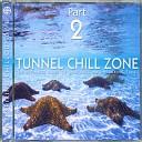 Tunnel Chill Zone Part 2