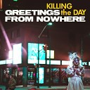 Killing the Day - Will You Remember Me