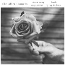 The Afternooners - Siren Song
