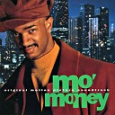 Mo Money Original Motion Picture Soundtrack feat Luther Vandross Janet Jackson Feat BBD Ralph Tresvant - The Best Things In Life Are Free