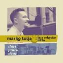 Marko Tolja Jazz Orkestar Hrt A - Sanjaj Me