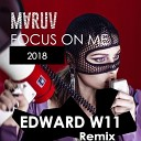 MARUV - Focus on me (EDWARD W11 Remix)
