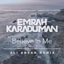 Emrah Karaduman - Believe In Me Erhan Boraer Ft Mert Kurt Remix