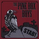 The Pine Box Boys - Will You Remember Me