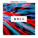 Lifelight Worship feat Alan Cox - Reckless Love
