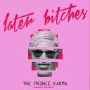 Музыка В Машину 2019 - The Prince Karma - Later Bitches (Amice Remix)
