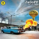 JaGoFF - You Got to Go