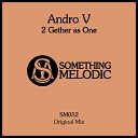 Andro V - 2 Gether as One (Extended Mix)