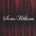 Sons of William - Give Into To Give Up